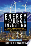Energy Trading And Investing Trading Risk Management And Structuring Deals In The Energy Market Second Edition Book PDF