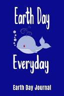 Earth Day Everyday Earth Day Journal