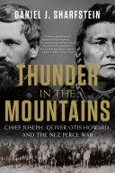 Thunder in the Mountains: Chief Joseph, Oliver Otis Howard, and the Nez Perce War [Pdf/ePub] eBook