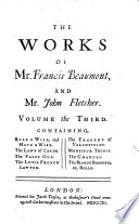 The Works Of Francis Beaumont And John Fletcher Rule A Wife And Have A Wife The Laws Of Candy The False One The Little French Lawyer The Tragedy Of Valentinian Monsieur Thomas The Chances The Bloody Brother Book PDF