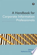 A Handbook for Corporate Information Professionals Book