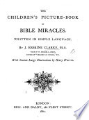 The Children s Picture Book of Bible Miracles  Written in Simple Language  With Sixteen Large Illustrations by Henry Warren