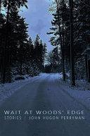 Wait at Wood s Edge