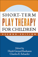 Short Term Play Therapy for Children  Second Edition