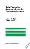 Data Fusion for Sensory Information Processing Systems