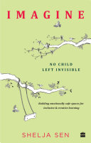 Pdf Imagine No Child Left Invisible: Building Emotionally Safe Spaces for Inclusive & Creative Learning