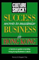 Success Secrets to Maximize Business in Hong Kong Book