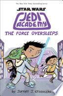 The Force Oversleeps  Star Wars  Jedi Academy  5