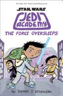 The Force Oversleeps (Star Wars: Jedi Academy #5) Pdf/ePub eBook