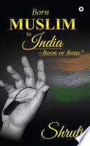 Born Muslim in India