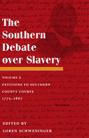 The Southern Debate Over Slavery: Petitions to Southern county courts, 1775-1867