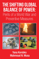 The Shifting Global Balance of Power: Perils of a World War and Preventive Measures