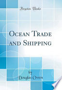 Ocean Trade And Shipping Classic Reprint
