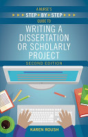 A Nurse   s Step By Step Guide to Writing a Dissertation or Scholarly Project  Second Edition