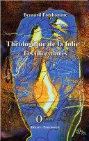 Théologique de la folie (Tome 2) Book