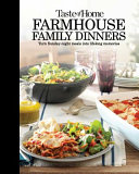 Taste of Home Farmhouse Family Dinners