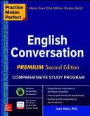 Practice Makes Perfect English Conversation Premium Second Edition