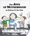 The Joys of Motherhood