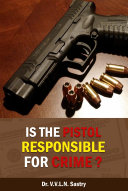 Is the Pistol Responsible for Crime