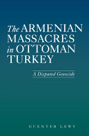The Armenian Massacres in Ottoman Turkey