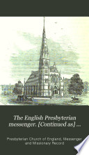 The Messenger and Missionary Record of the Presbyterian Church in England
