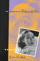 The Invention of Dolores Del Rio