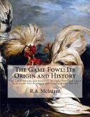 The Game Fowl  Its Origin and History