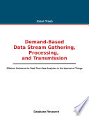 Demand-based Data Stream Gathering, Processing, and Transmission