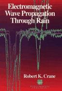 Electromagnetic Wave Propagation Through Rain