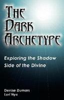 The Dark Archetype