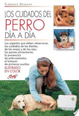 Download Los cuidados del perro día a día Books - RDFBooks