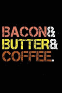 Bacon   Butter   Coffee