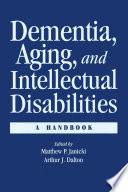 Dementia and Aging Adults with Intellectual Disabilities Book