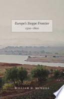 Europe s Steppe Frontier  1500 1800