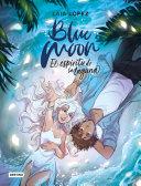 Blue Moon. El espíritu de la laguna Pdf/ePub eBook