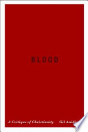 Blood  : A Critique of Christianity