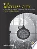The Restless City  : A Short History of New York from Colonial Times to the Present