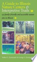 A Guide To Illinois Nature Centers Interpretive Trails Book PDF