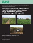 Ionic composition and nitrate in drainage water from fields fertilized with different nitrogen sources, Middle Swamp watershed, North Carolina, August 2000-August 2001 [Pdf/ePub] eBook