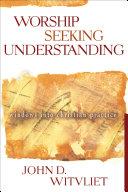 Worship Seeking Understanding [Pdf/ePub] eBook