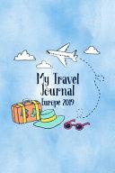 My Travel Journal Europe 2019