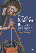 The Wise Master Builder  Platonic Geometry in Plans of Medieval Abbeys and Cathederals