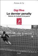 Le Dernier Pénalty. Histoire de football et de guerre Pdf/ePub eBook