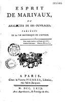 Esprit de Marivaux, ou Analectes de ses ouvrages; précédés de la vie historique de l'auteur...