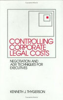 Controlling Corporate Legal Costs: Negotiation and ADR Techniques ...