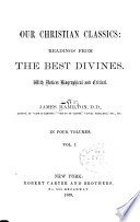 Our Christian Classics: Readings from the Best Divines