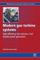 Modern Gas Turbine Systems  High Efficiency  Low Emission  Fuel Flexible Power Generation