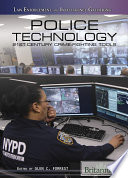 Police Technology  21st Century Crime Fighting Tools Book