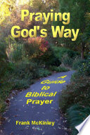 Praying God S Way A Guide To Biblical Prayer