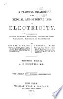 A Practical Treatise on the Medical and Surgical Uses of Electricity